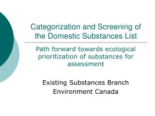 Categorization and Screening of the Domestic Substances List