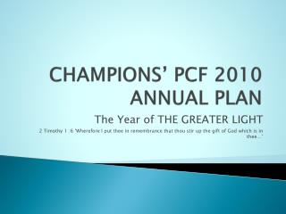 CHAMPIONS' PCF 2010 ANNUAL PLAN