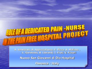 ROLE OF A DEDICATED PAIN -NURSE  IN THE PAIN FREE HOSPITAL PROJECT