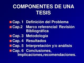 COMPONENTES DE UNA TESIS