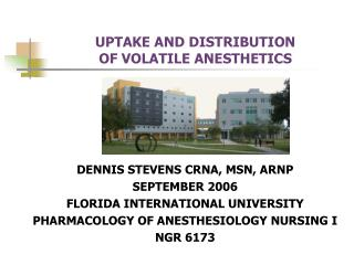 UPTAKE AND DISTRIBUTION OF VOLATILE ANESTHETICS