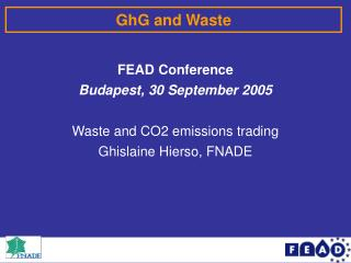FEAD Conference Budapest, 30 September 2005 Waste and CO2 emissions trading