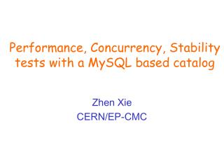 Performance, Concurrency, Stability tests with a MySQL based catalog