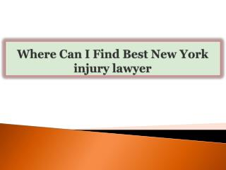 Where Can I Find Best New York injury lawyer