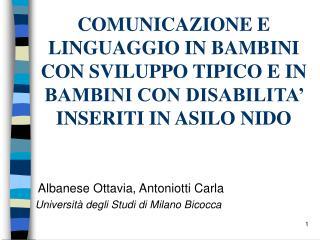 COMUNICAZIONE E LINGUAGGIO IN BAMBINI CON SVILUPPO TIPICO E IN BAMBINI CON DISABILITA  INSERITI IN ASILO NIDO