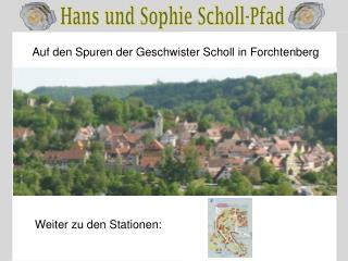 Auf den Spuren der Geschwister Scholl in Forchtenberg