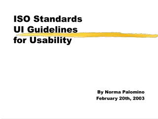 ISO Standards  UI Guidelines for Usability