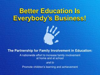 Better Education Is Everybody's Business!