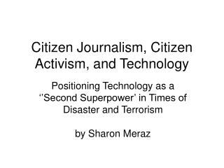 Citizen Journalism, Citizen Activism, and Technology