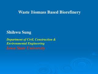 Waste  B iomass Based Biorefinery