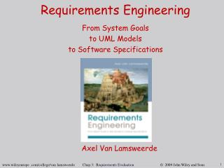 Requirements Engineering From System Goals  to UML Models  to Software Specifications