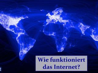 Wie funktioniert das Internet?