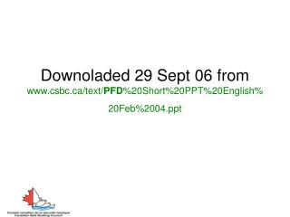 Downoladed 29 Sept 06 from csbc/text/ PFD %20Short%20PPT%20English%20Feb%2004