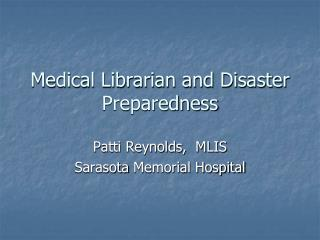 Medical Librarian and Disaster Preparedness