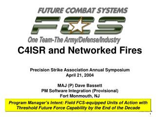 C4ISR and Networked Fires Precision Strike Association Annual Symposium April 21, 2004