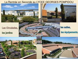 La Rentr�e en Seconde  au  LYCEE GEORGES POMPIDOU