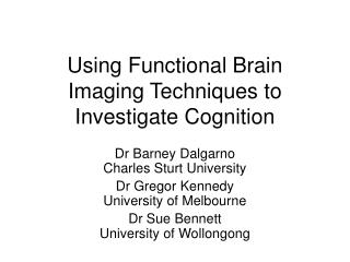 Using Functional Brain Imaging Techniques to Investigate Cognition