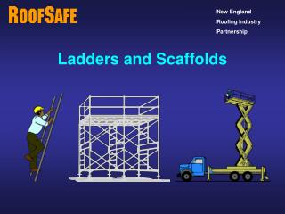 Ladders and Scaffolds