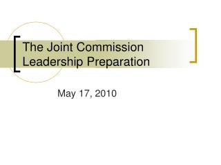 The Joint Commission Leadership Preparation