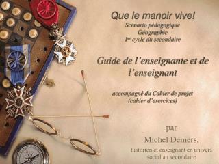 par  Michel Demers,  historien et enseignant en univers social au secondaire