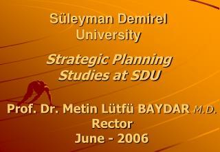 Prof. Dr. Metin Lütfü BAYDAR  M.D. Rector June - 2006