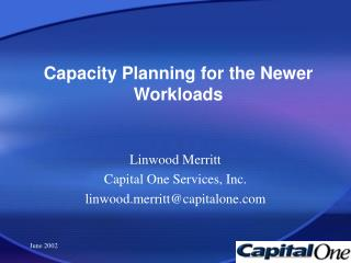 Capacity Planning for the Newer Workloads