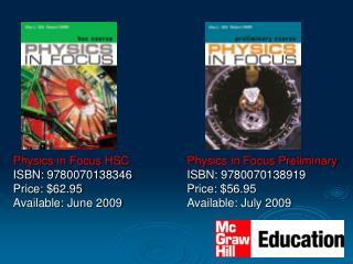 Physics in Focus HSC ISBN: 9780070138346 Price: $62.95 Available: June 2009