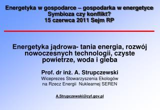 Energetyka w gospodarce – gospodarka w energetyce Symbioza czy konflikt? 15 czerwca 2011 Sejm RP