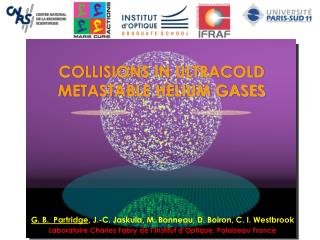COLLISIONS IN ULTRACOLD  METASTABLE HELIUM GASES