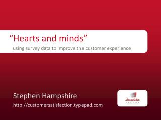 """Hearts and minds"" using survey data to improve the customer experience"