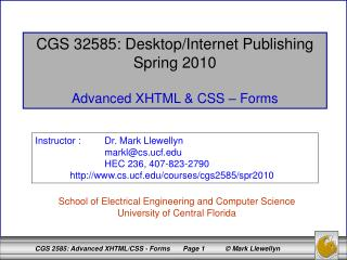 CGS 32585: Desktop/Internet Publishing Spring 2010 Advanced XHTML & CSS – Forms