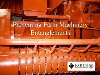 Preventing Farm Machinery Entanglements