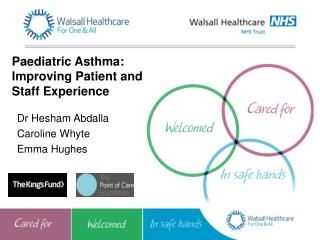 Paediatric Asthma: Improving Patient and  Staff Experience