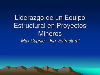 Liderazgo de un Equipo Estructural en Proyectos Mineros