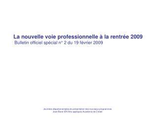 La nouvelle voie professionnelle à la rentrée 2009