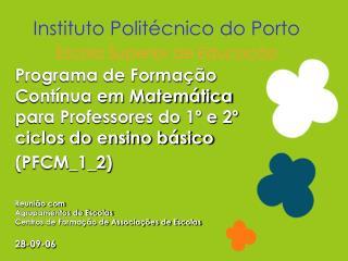 Instituto Politécnico do Porto Escola Superior de Educação