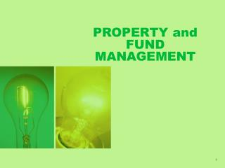 PROPERTY and FUND MANAGEMENT