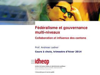 Prof. Andreas Ladner Cours � choix, trimestre d�hiver 2014