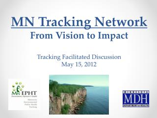MN Tracking Network From Vision to Impact