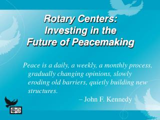 Rotary Centers: Investing in the  Future of Peacemaking