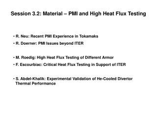 Session 3.2: Material – PMI and High Heat Flux Testing