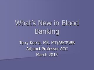 What's New in Blood Banking