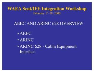 WAEA Seat/IFE Integration Workshop February 17-18, 2000