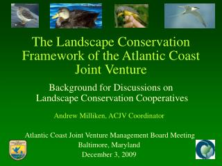 The Landscape Conservation Framework of the Atlantic Coast Joint Venture