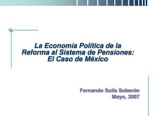 La Economía Política de la Reforma al Sistema de Pensiones: El Caso de México