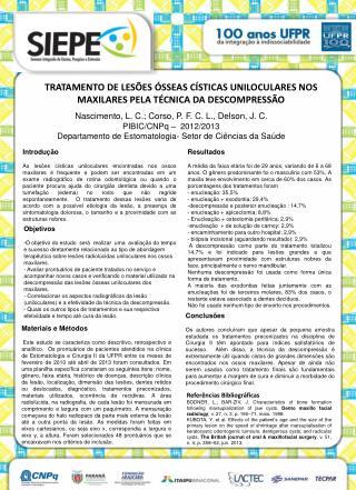 TRATAMENTO DE LESÕES ÓSSEAS CÍSTICAS UNILOCULARES NOS MAXILARES PELA TÉCNICA DA DESCOMPRESSÃO