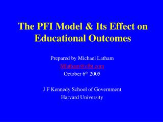 The PFI Model & Its Effect on Educational Outcomes