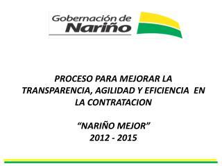 """""""NARIÑO MEJOR"""" PLAN DE DESARROLLO 2012 – 2015"""