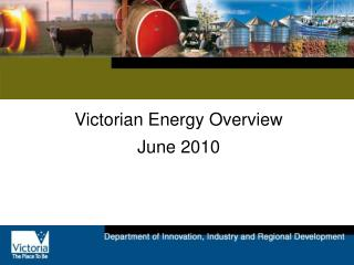 Victorian Energy Overview June 2010