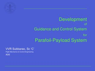 Development  of Guidance and Control System for Parafoil-Payload System